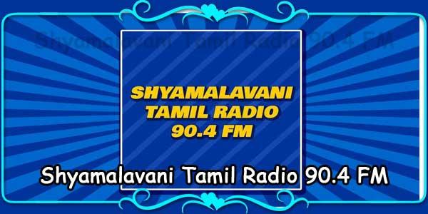 Shyamalavani Tamil Radio 90.4 FM