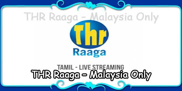 THR Raaga – Malaysia Only